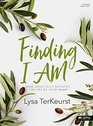 Finding I AM - Bible Study Book How Jesus Fully Satisfies the Cry of Your Heart