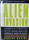 Alien Invasion America's Battle With Non-Native Animals and Plants