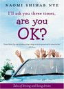 I'll Ask You Three Times Are You OK Tales of Driving and Being Driven