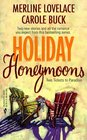Holiday Honeymoons: Two Tickets to Paradise--His First Father's Day/Married on the Fourth