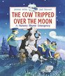 The Cow Tripped Over the Moon A Nursery Rhyme Emergency