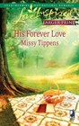 His Forever Love (Steeple Hill Love Inspired, No 498) (Larger Print)