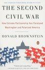 The Second Civil War How Extreme Partisanship Has Paralyzed Washington and Polarized America