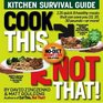 Cook This Not That! Cook Yourself Skinny: The No-Diet Weight Loss Solution