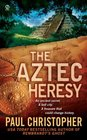 The Aztec Heresy (Finn Ryan, Bk 4)