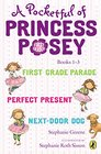 A Pocketful of Princess Posey Princess Posey First Grader Books 1-3