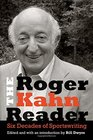 The Roger Kahn Reader Six Decades of Sportswriting