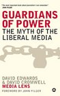 Guardians of Power The Myth of the Liberal Media