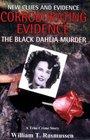 Corroborating Evidence: The Black Dahlia Murder