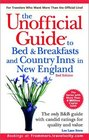 The Unofficial Guide to Bed  Breakfasts and Country Inns in New England