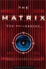 The Matrix and Philosophy: Welcome to the Desert of the Real (Popular Culture and Philosophy, V. 3)