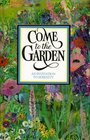Come to the Garden: An Invitation to Serenity