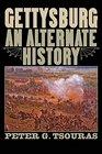 Gettysburg An Alternate History