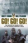 Go Go Go The Dramatic Inside Story of the Iranian Embassy Siege