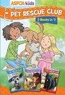ASPCA kids Pet Rescue Club Collection Books 1 3