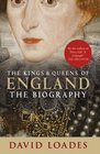 Kings  Queens of England The Biography