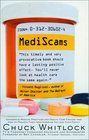 MediScams Dangerous Medical Practices and Health Care Frauds--and How to Prevent Them from Harming You and Your Family