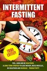 Intermittent Fasting FeelLook and BE Healthier A long-term Strategy to Lose Weight Build Muscles Be Healthier and Increased Productivity