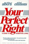 Your Perfect Right: A Guide to Assertive Living (Professional Edition of Your Perfect Right, Vol. 1)