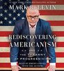 Rediscovering Americanism And the Tyranny of Progressivism