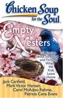 Chicken Soup for the Soul Empty Nesters 101 Stories about Surviving and Thriving When the Kids Leave Home