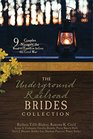 The Underground Railroad Brides Collection 9 Couples Navigate the Road to Freedom Before the Civil War