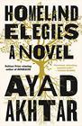 Homeland Elegies A Novel