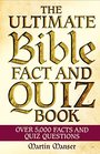 The Ultimate Bible Fact and Quiz Book Over 5000 Facts and Quiz Questions