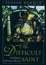 The Difficult Saint A Catherine LeVendeur Mystery
