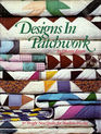 Designs in Patchwork 30 Bright New Quilts for Machine Piecing