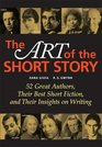 The Art of the Short Story 52 Great Authors Their Best Short Fiction and Their Insights on Writing