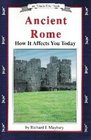 Ancient Rome How It Affects You Today