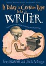 It Takes a Certain Type to Be a Writer And Hundreds of Other Facts from the World of Writing