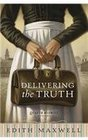 Delivering the Truth (Quaker Midwife, Bk 1)