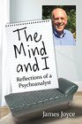 The Mind and I Reflections of a Psychoanalyst