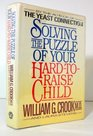 Solving the Puzzle of Your Hard-to-Raise Child