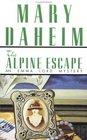The Alpine Escape (Emma Lord, Bk 5)
