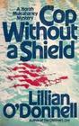 Cop Without a Shield (Norah Mulcahaney, Bk 8)