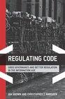 Regulating Code Good Governance and Better Regulation in the Information Age