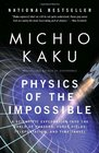 Physics of the Impossible A Scientific Exploration into the World of Phasers Force Fields Teleportation and Time Travel