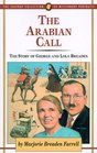 The Arabian Call: The Story of George and Lola Breaden (Jaffray Collection of Missionary Portraits, Vol. 25)