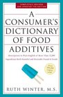A Consumer's Dictionary of Food Additives 7th Edition Descriptions in Plain English of More Than 12000 Ingredients Both Harmful and Desirable Found in Foods
