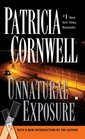 Unnatural Exposure (Kay Scarpetta, Bk 8)