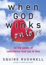 When God Winks on Love  Let the Power of Coincidence Lead You to Love