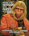 From Aldo to Zira: Lexicon of the Planet of the Apes: The Comprehensive Encyclopedia (Volume 1)