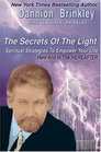 The Secrets of the Light Spiritual Strategies to Empower Your Life Here and in the Hereafter