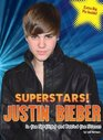 Superstars Justin Bieber In the Spotlight and Behind the Scenes