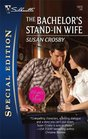 The Bachelor's Stand-In Wife (Wives For Hire, Bk 1) (Silhouette Special Edition, No 1912)