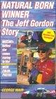 Natural Born Winner The Jeff Gordon Story