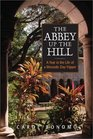 The Abbey Up the Hill: A Year in the Life of a Monastic Day-Tripper